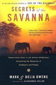 Secrets of the Savanna : Twenty-Three Years in the African Wilderness...