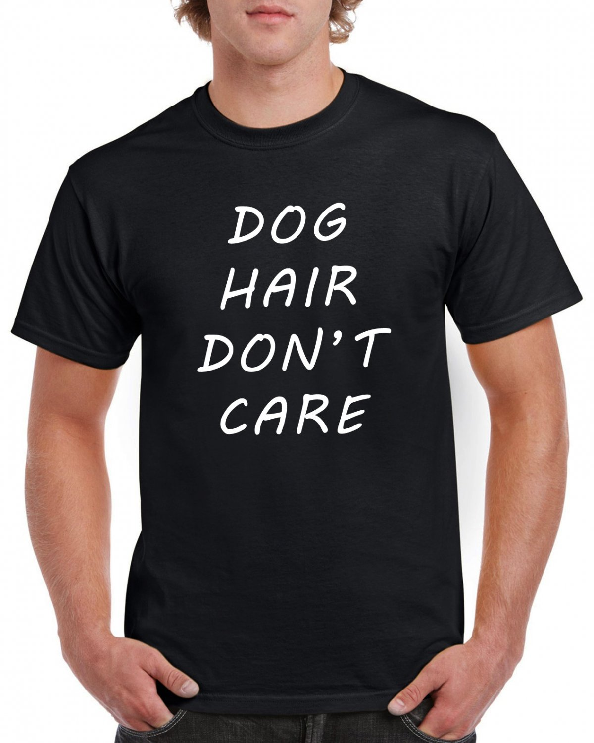 Dog Hair Don't Care T-shirt Dog Lovers Owner Puppy Tshirt Cool Unisex Top Tee