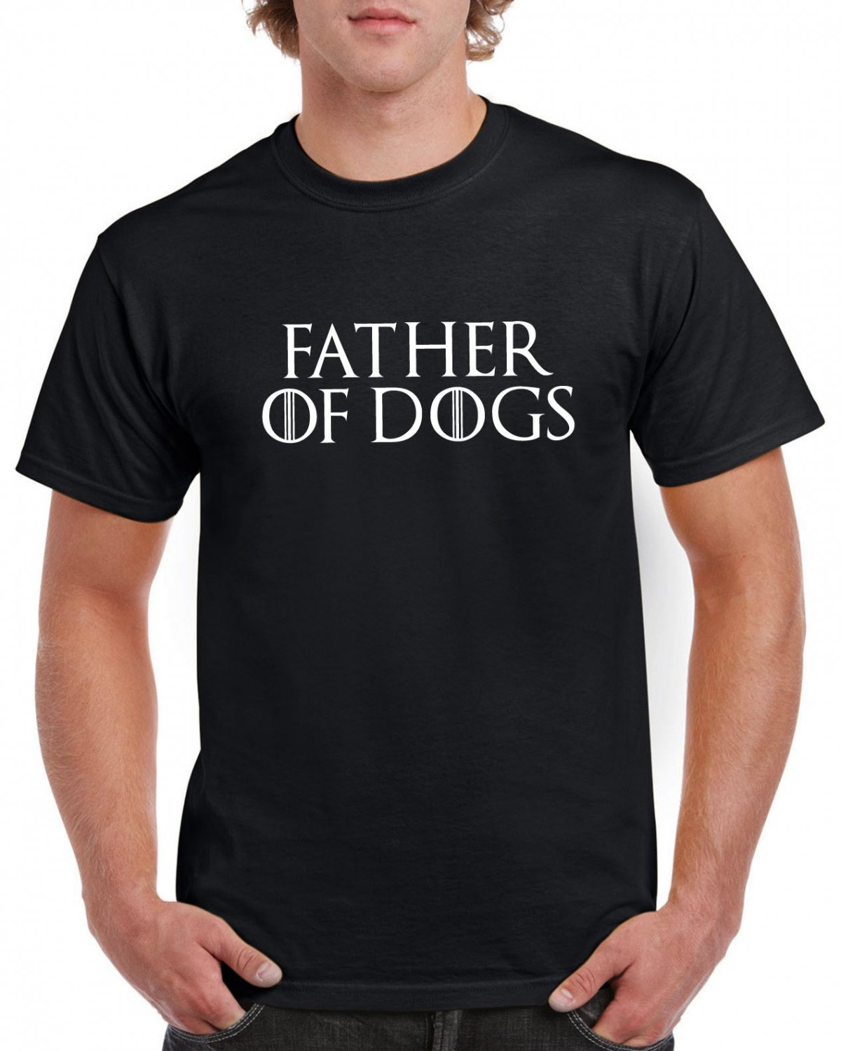 Father Of Dogs T-shirt Game Of Thrones Parody Dog Lovers Owner Puppy Tshirt Cool Unisex Top Tee