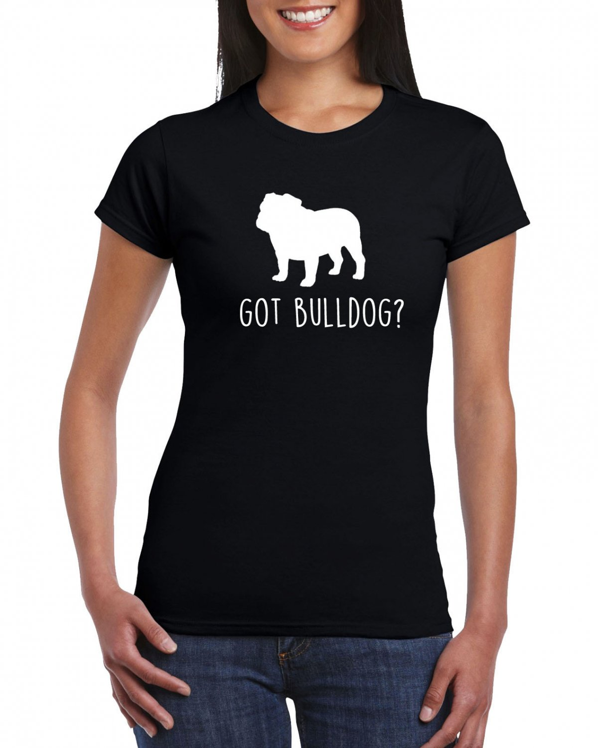 Got Bulldog? T-shirt Dog Lovers Funny Cool Ladies Top Tee