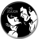 Mad Season band button! (25mm, punk, badges, buttons)