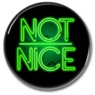 NOT NICE! button! (25mm, badges, pins, girl power)
