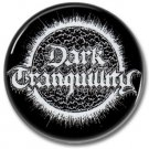 DARK TRANQUILITY band button! (25mm, badges, pins, heavy metal, death metal)
