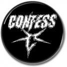 CONFESS button! (25mm, badges, pins, sleaze, hair metal, heavy metal)
