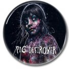 Pig Destroyer button! (25mm, badges, pins,grindcore, heavy metal)
