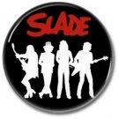 SLADE band button! (25mm, badges, pins, glam)