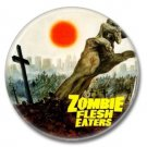 Zombie Flesh Eaters button  (1 inch, 25mm, badges, pins, horror)