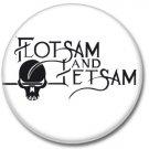 FLOTSAM & JETSAM band button! (25mm, badges, pins, heavy metal, thrash metal)