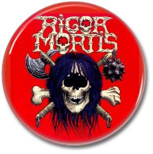RIGOR MORTIS band button! (25mm, badges, pins, heavy metal, thrash metal)