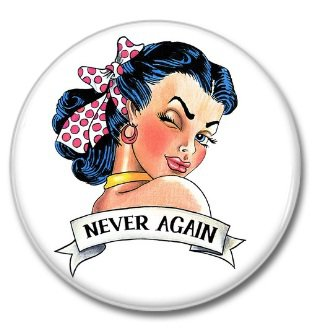NEVER AGAIN button! (25mm, badges, pins, vintage)
