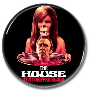 Hammer Films: The House That Dripped Blood button (25mm, badges, pins, horror)