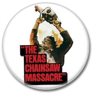 TEXAS CHAINSAW MASSACRE button (25mm, badges, pins, horror)