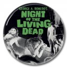 Night Of The Living Dead button! (25mm, badges, pins, horror)