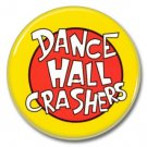 Dance Hall Crashers band button! (25mm, badges, pins, ska, punk)