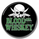 Blood Or Whiskey band button! (25mm, punk, badges, buttons, irish, celtic)