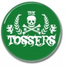 The Tossers band button! (25mm, punk, badges, buttons, irish, celtic)