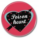 POISON HEART button (punk, badges, pins, 25mm)