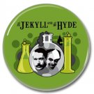 Dr Jekyll and Mr Hyde button (badges, pins, pinbacks)