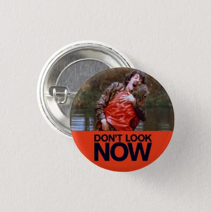 Don't Look Now movie button! (badges, pins, pinbacks)