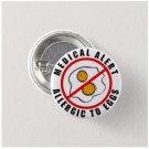 Allergic To Eggs Medical Alert button (badge, pin, 25mm)