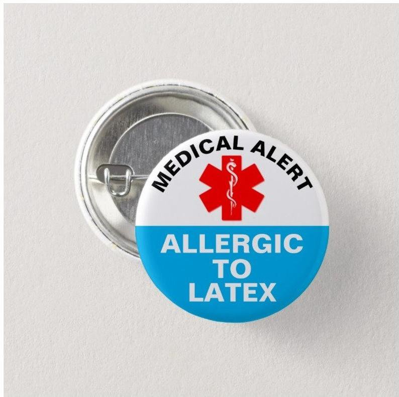 Allergic To Latex button (badges, pins, medical alert)
