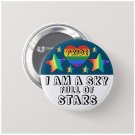 I Am A Sky Full Of Stars button! (25mm, badges, pins, gay pride, lgbtq, rainbow, flag)