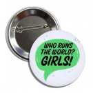 Who Runs The World? button! (25mm, badges, pins, girl power, smash patriarchy)
