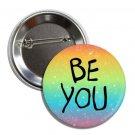 Be You Gay Pride Button (25mm, badges, pins, rainbow, lgbtq, rainbow,)