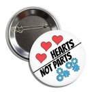 Hearts Not Parts Button (25mm, badges, pins, rainbow, gay pride, lesbian)