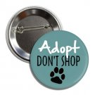 Adopt Don't Shop button (1 inch, badges, pins, dog mom)