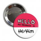 Hello My Pronoun is He / Him button! (25mm, badges, pins, gay pride, lgbtq, rainbow)