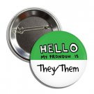 Hello My Pronoun is They / Them button! (25mm, badges, pins, gay pride, lgbtq, rainbow)