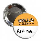 Hello My Pronoun is Ask Me... button! (25mm, badges, pins, gay pride, lgbtq, rainbow)