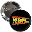 Back To The 80's button (1', badges, pins, eighties, vintage, made in, retro)
