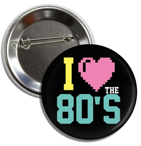 I Love The 80's button (1', badges, pins, eighties, vintage, made in, retro)