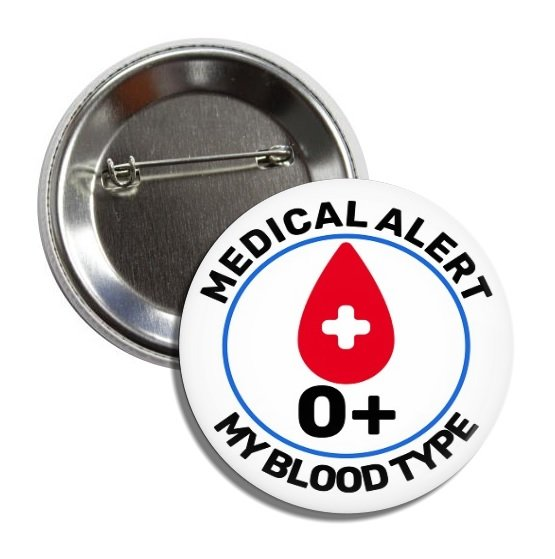 Blood Type button: 0+  (25mm, badges, pins, medical alert, blood donation)