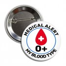 Blood Type button: 0+  (25mm, badges, pins, medical alert, blood donation)