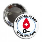 Blood Type button: 0-  (25mm, badges, pins, medical alert, blood donation)
