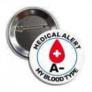 Blood Type A- button (25mm, badges, pins, medical alert, blood donation)