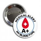 Blood Type A+ button (25mm, badges, pins, medical alert, blood donation)