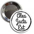 Alea Jacta Est Button (1 inch, badges, buttons, pins, ancient roman phrases)