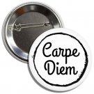 Carpe Diem Button (1 inch, badges, buttons, pins, ancient roman phrases)