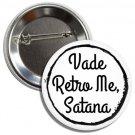 Vade Retro Me, SatanaButton(1 inch, badges, buttons, pins, ancient roman phrases)