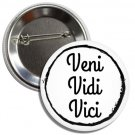 Veni, vidi, vici Button (1 inch, badges, buttons, pins, ancient roman phrases)