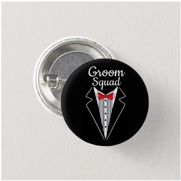 Groom Squad button! (25mm, badges, bride to be, bridal, bachelor party)