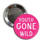 Youth Gone Wild button (25mm, badges, pins, patches, tshirt)
