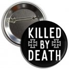 Killed By Death button (25mm, badges, pins, patches, tshirt)