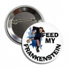 Feed My Frankenstein button (25mm, badges, pins, patches, tshirt)