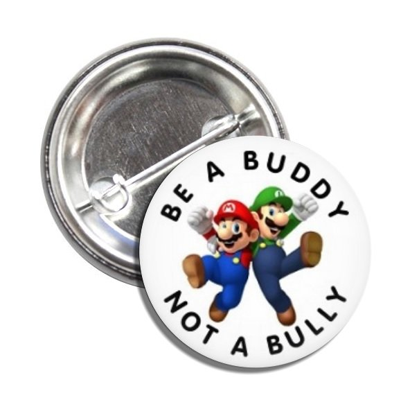 Be A Buddy Not A Bully button (1inch, badges, pins, stop bullying)