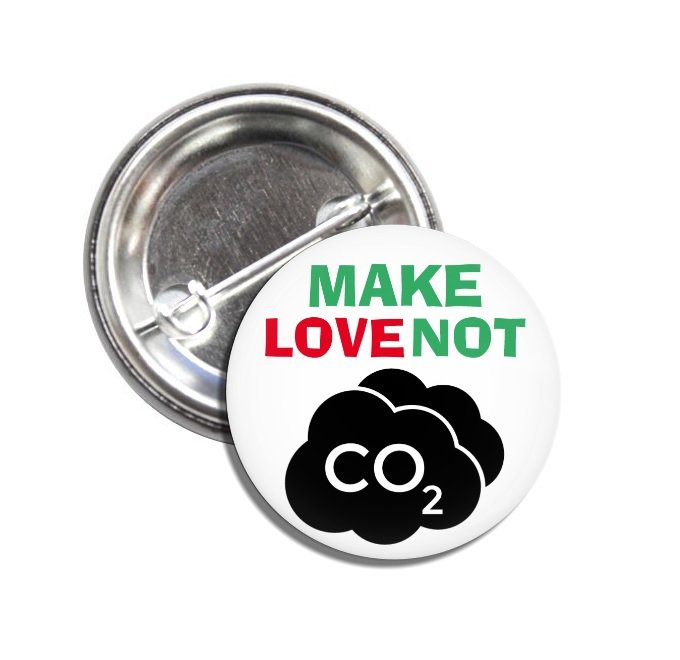 Make Love Not CO2 (1inch, badges, buttons, pins, global warming, climate change)